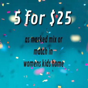 Other - 5 for $25 Mix & Match in Women's & Kids